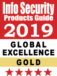 Gold Award Winner for 2019 Anti-Malware Product Excellence of the Year - 2019 Info Security Product Guides Global Excellence Award